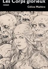 Le Cycle de Goth, tome 1 : Les Corps Glorieux