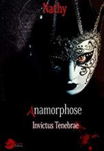 Anamorphose : Invictus Tenebrae