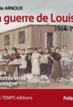 La guerre de Louise 1914-1921 : Parcours de déportés civils en Allemagne