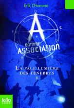 A comme Association, tome 1 : La pâle lumière des ténèbres